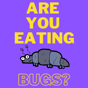 Are you eating bugs banner