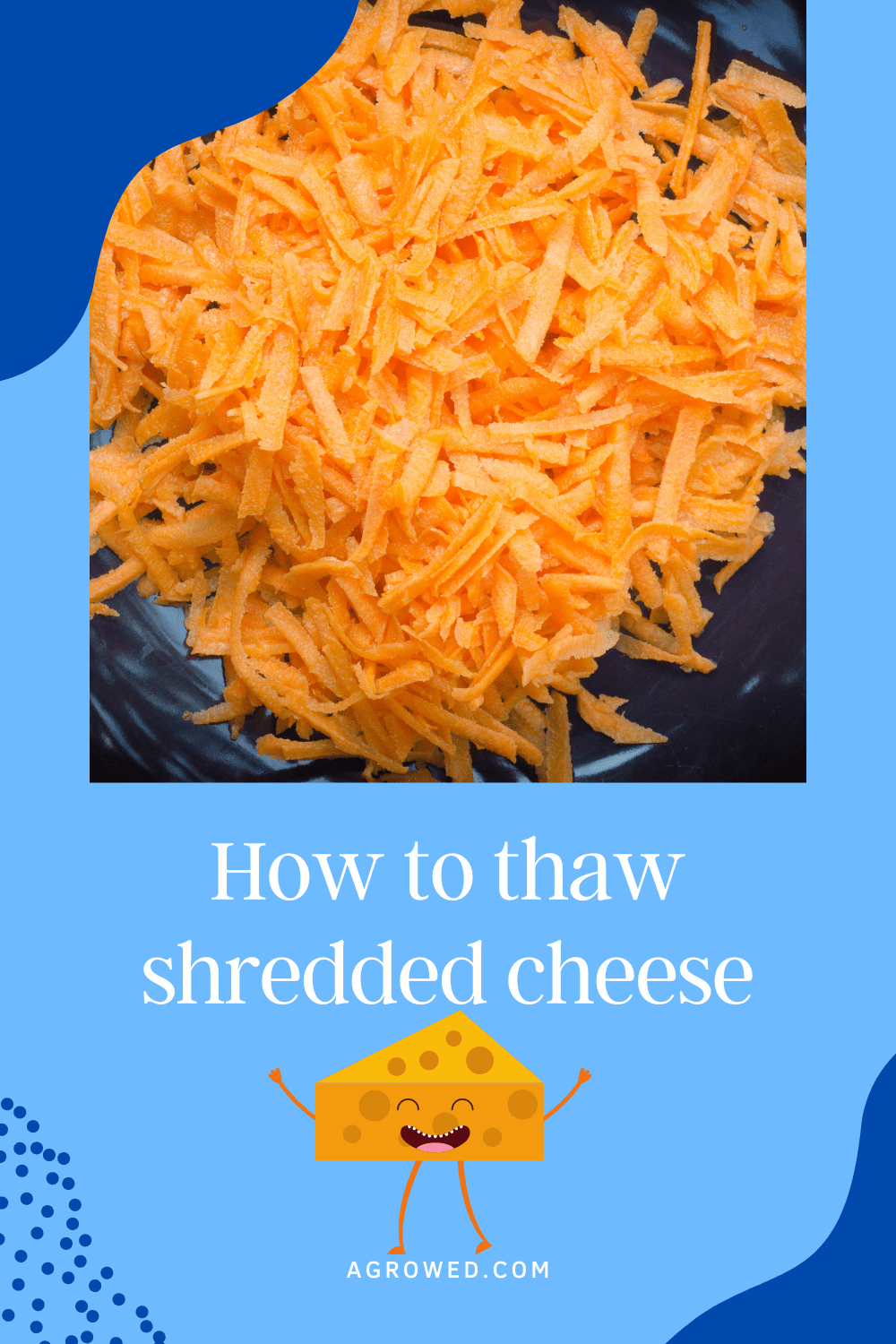 How to thaw shredded cheese